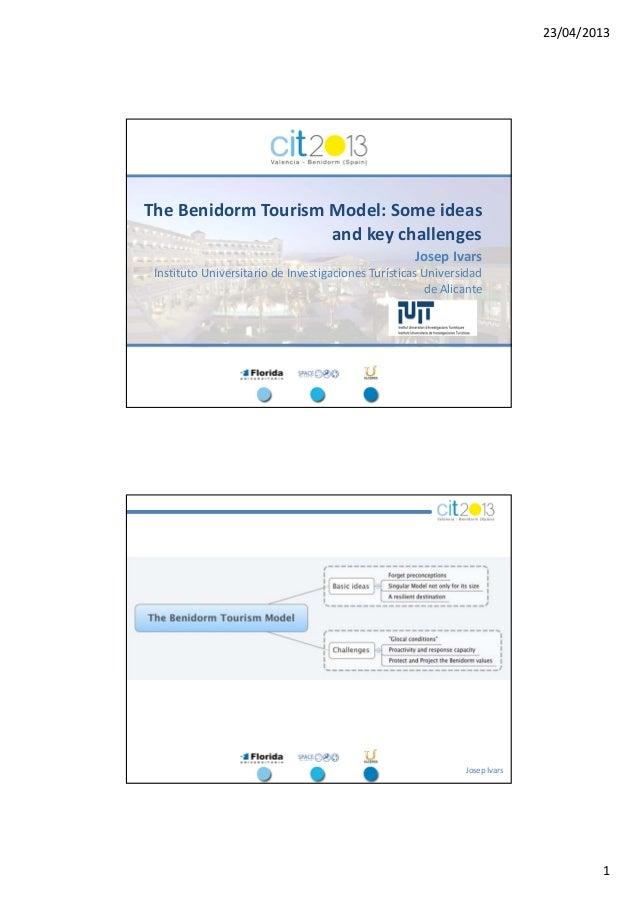 23/04/20131The BenidormTourism Model:Some ideasandkey challengesJosepIvarsInstitutoUniversitariodeInvestigaciones...