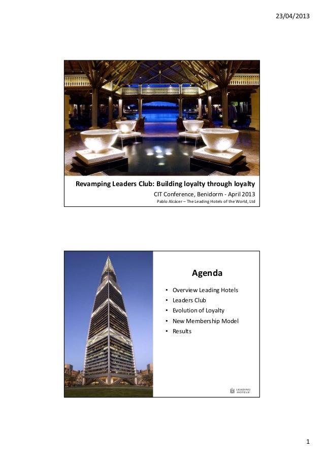 23/04/20131RevampingLeadersClub:BuildingloyaltythroughloyaltyCITConference,Benidorm‐ April2013PabloAlcácer– ...