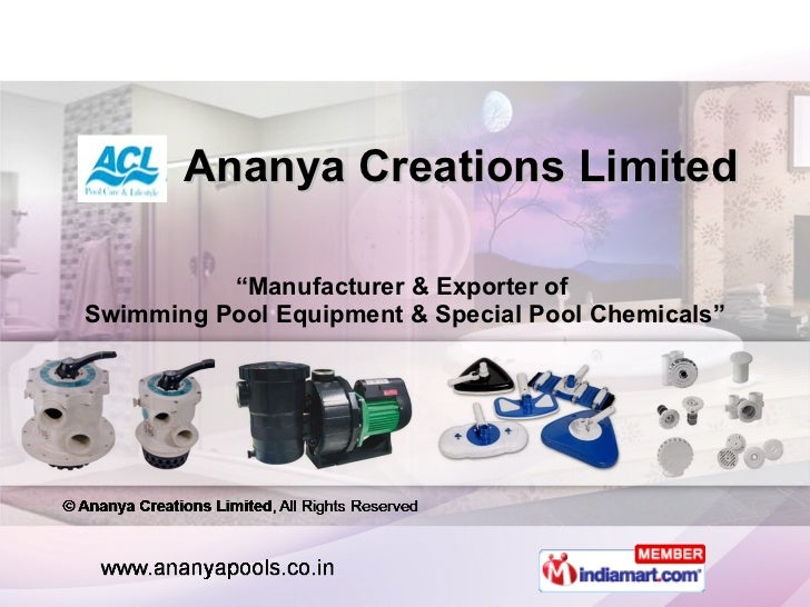 """Ananya Creations Limited """" Manufacturer & Exporter of  Swimming Pool Equipment & Special Pool Chemicals"""""""