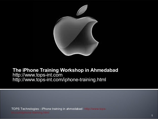 The iPhone Training Workshop in Ahmedabad http://www.tops-int.com http://www.tops-int.com/iphone-training.html TOPS Techno...