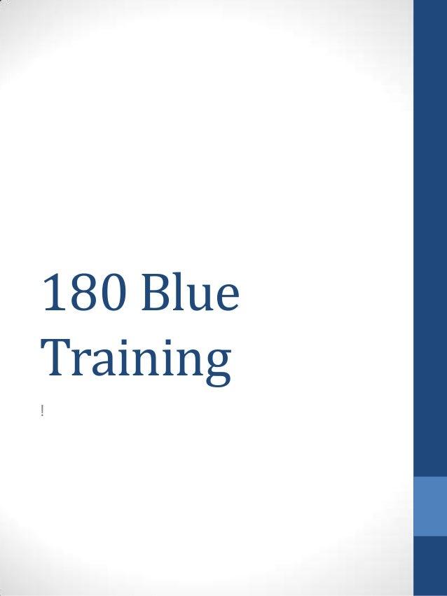 180 Blue Training !