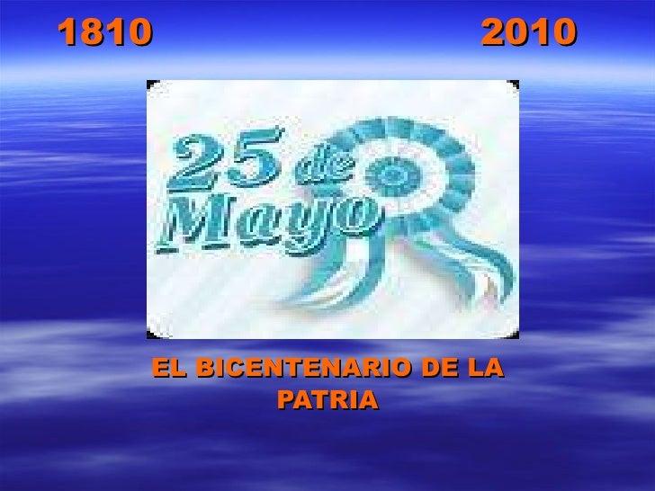 1810  2010 EL BICENTENARIO DE LA PATRIA
