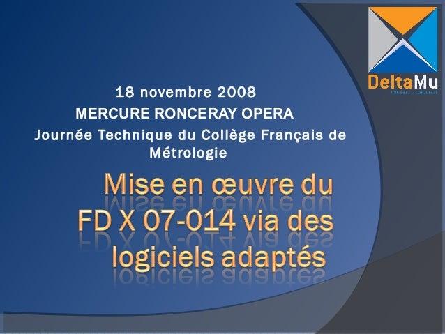18 novembre 2008 MERCURE RONCERAY OPERA Journée Technique du Collège Français de Métrologie
