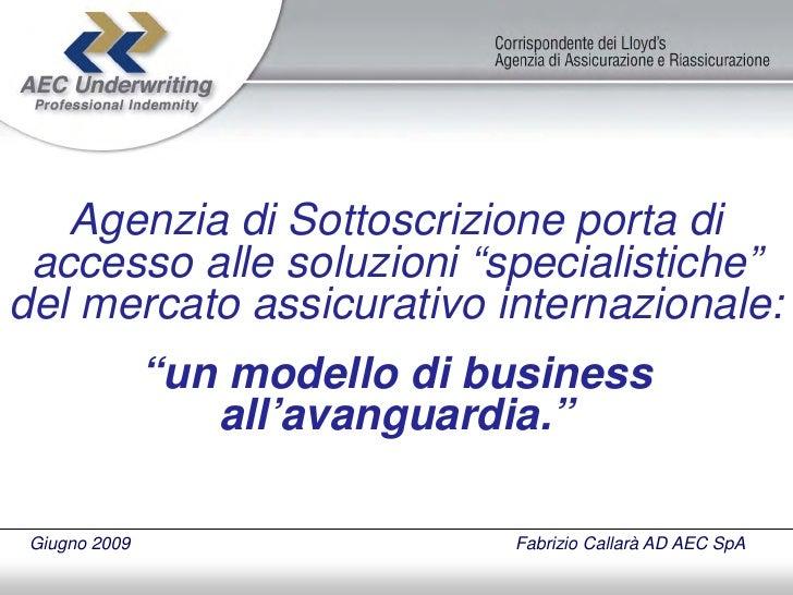 """Agenzia di Sottoscrizione porta di  accesso alle soluzioni """"specialistiche"""" del mercato assicurativo internazionale:      ..."""