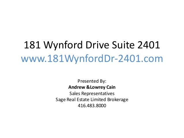 181 Wynford Drive Suite 2401www.181WynfordDr-2401.com                Presented By:            Andrew &Lowrey Cain         ...