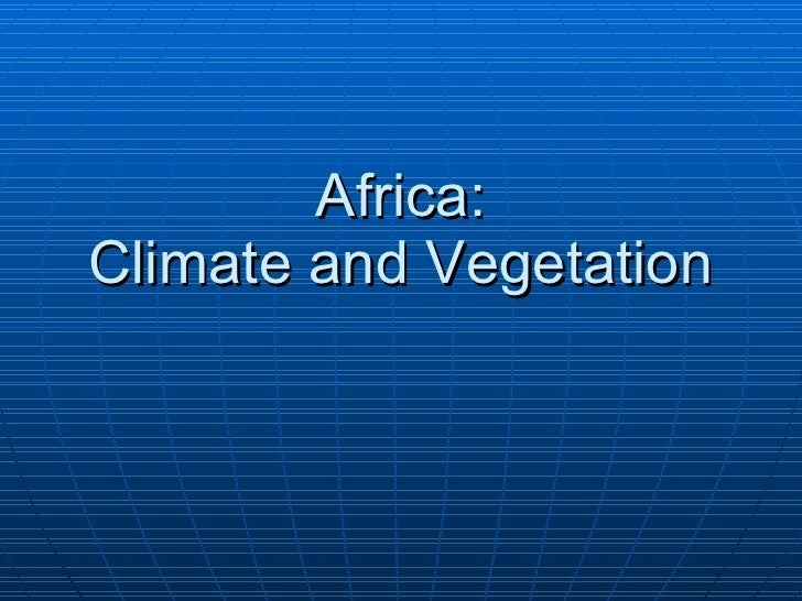 18.2 - Africa Climate and Vegetation