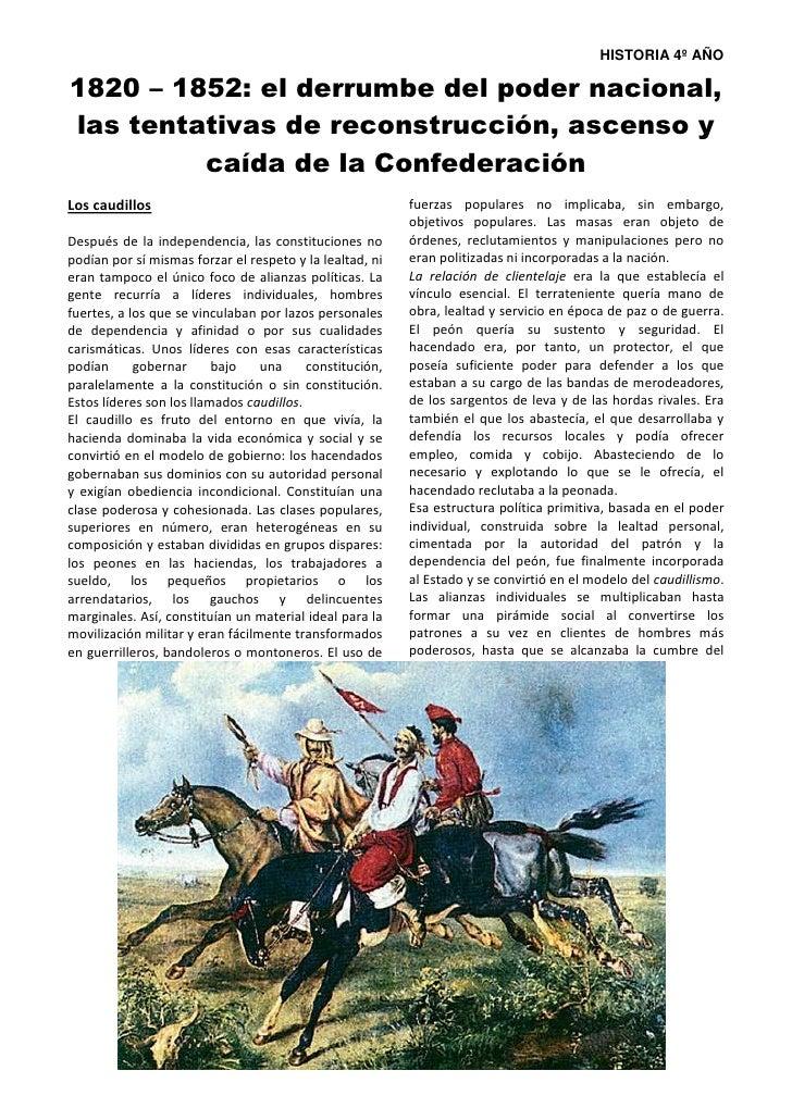 HISTORIA 4º AÑO1820 – 1852: el derrumbe del poder nacional,las tentativas de reconstrucción, ascenso y         caída de la...