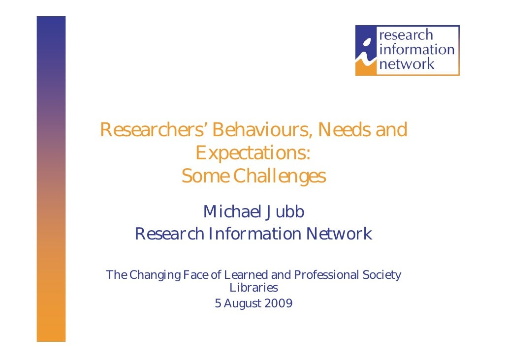 Researchers' Behaviours, Needs and Expectations: Some Challenges