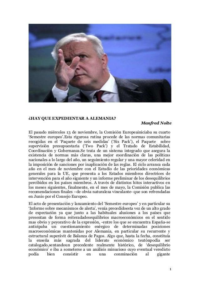 ¿HAY QUE EXPEDIENTAR A ALEMANIA? Manfred Nolte El pasado miércoles 13 de noviembre, la Comisión Europeainiciaba su cuarto ...
