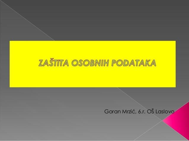 Goran Mrzić, 6.r. OŠ Laslovo