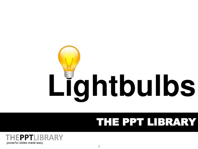 1 THE PPT LIBRARY Lightbulbs