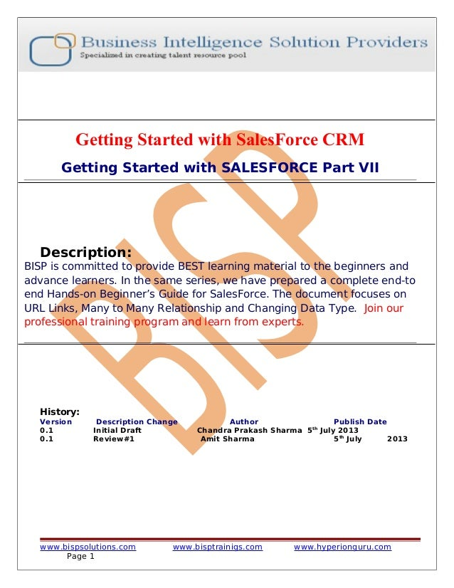 Getting Started with SalesForce CRM Getting Started with SALESFORCE Part VII  Description:  BISP is committed to provide B...