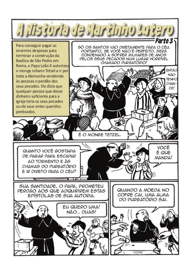A Historia de Martinho Lutero Para conseguir pagar as enormes despesas para terminar a construção da Basílica de São Pedro...
