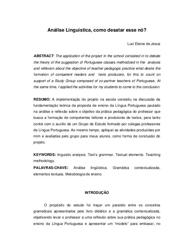 Análise Linguística, como desatar esse nó? Luci Elaine de Jesus ABSTRACT: The application of the project in the school con...