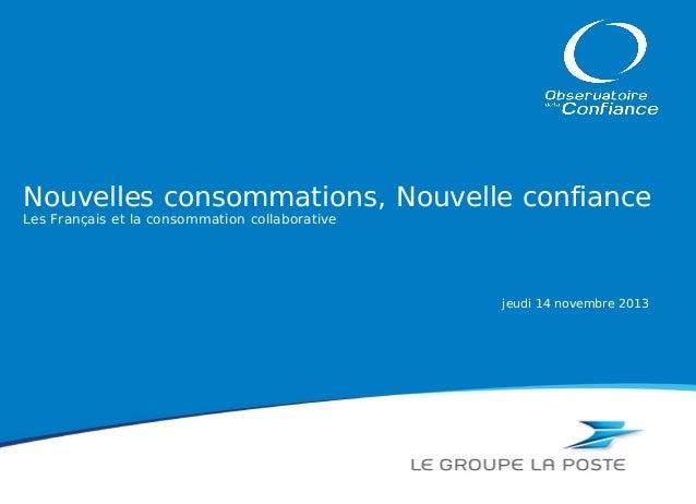 Nouvelles consommations, Nouvelle confiance Les Français et la consommation collaborative  jeudi 14 novembre 2013