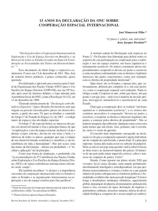 """15 ANOS DA DECLARAÇÃO DA ONU SOBRE COOPERAÇÃO ESPACIAL INTERNACIONAL José Monserrat Filho * """"O futuro é global, não indivi..."""