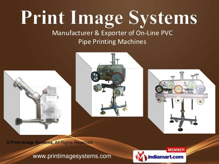 Manufacturer & Exporter of On-Line PVC                             Pipe Printing Machines© Print Image Systems, All Rights...