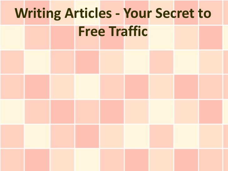 Writing Articles - Your Secret to Free Traffic