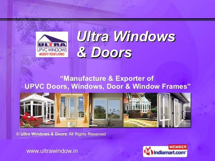"""Ultra Windows  & Doors """" Manufacture & Exporter of UPVC Doors, Windows, Door & Window Frames"""""""