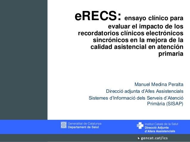 eRECS: ensayo clínico paraevaluar el impacto de losrecordatorios clínicos electrónicossincrónicos en la mejora de lacalida...