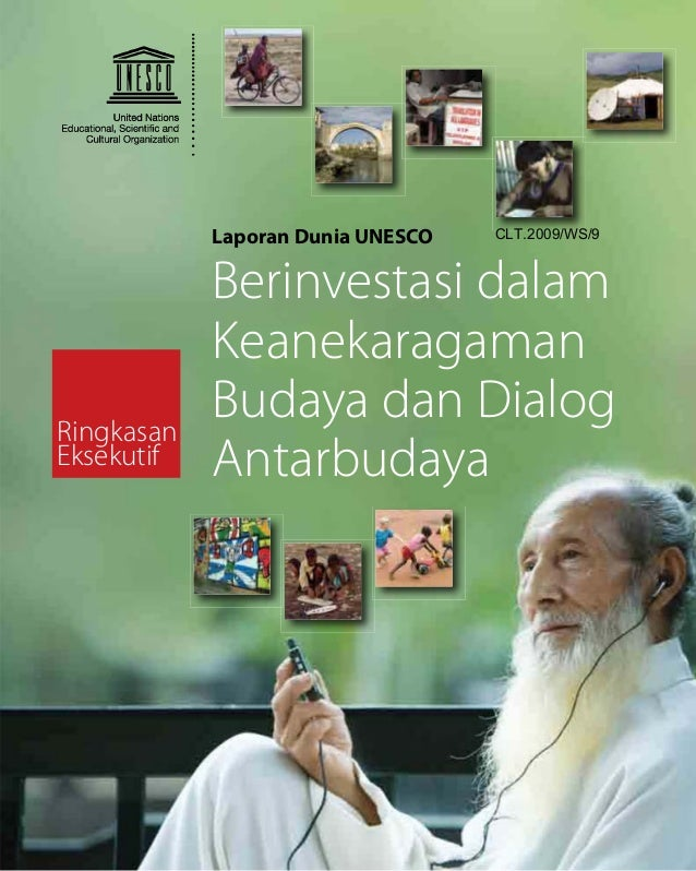 Laporan Dunia UNESCO   CLT.2009/WS/9            Berinvestasi dalam            KeanekaragamanRingkasan            Budaya da...