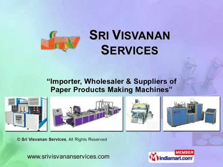 "S RI  V ISVANAN S ERVICES "" Importer, Wholesaler & Suppliers of Paper Products Making Machines"""