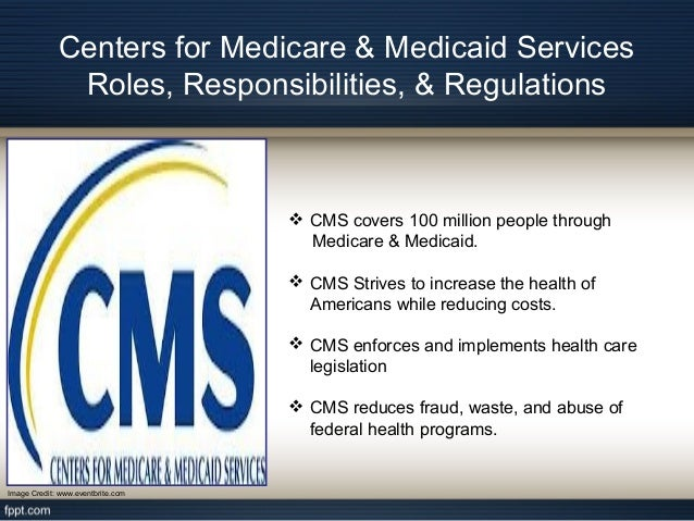 centers for medicare and medicaid services cms essay One of the centers for medicare & medicaid services' (cms) top priorities is to foster an affordable, accessible healthcare system that puts patients first.