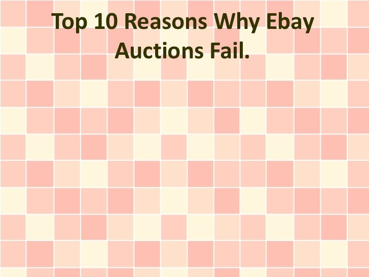 Top 10 Reasons Why Ebay Auctions Fail.