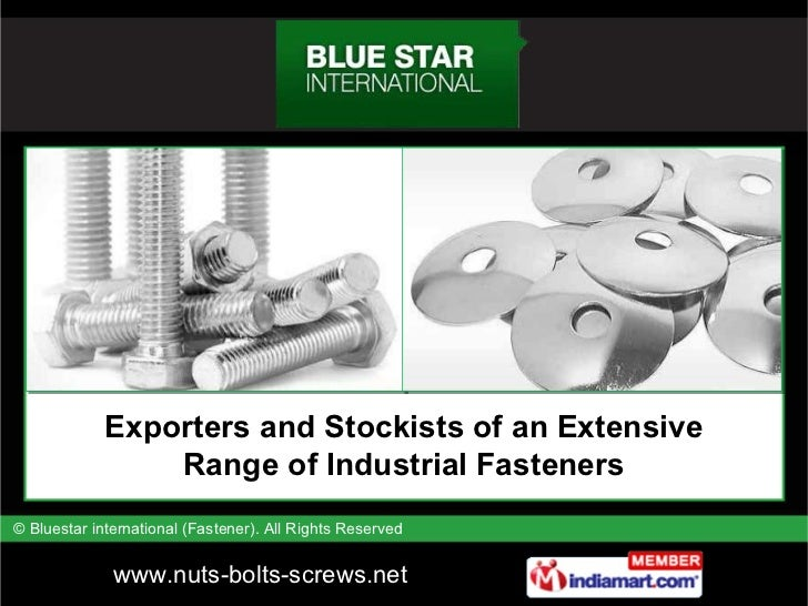 Exporters and Stockists of an Extensive Range of Industrial Fasteners