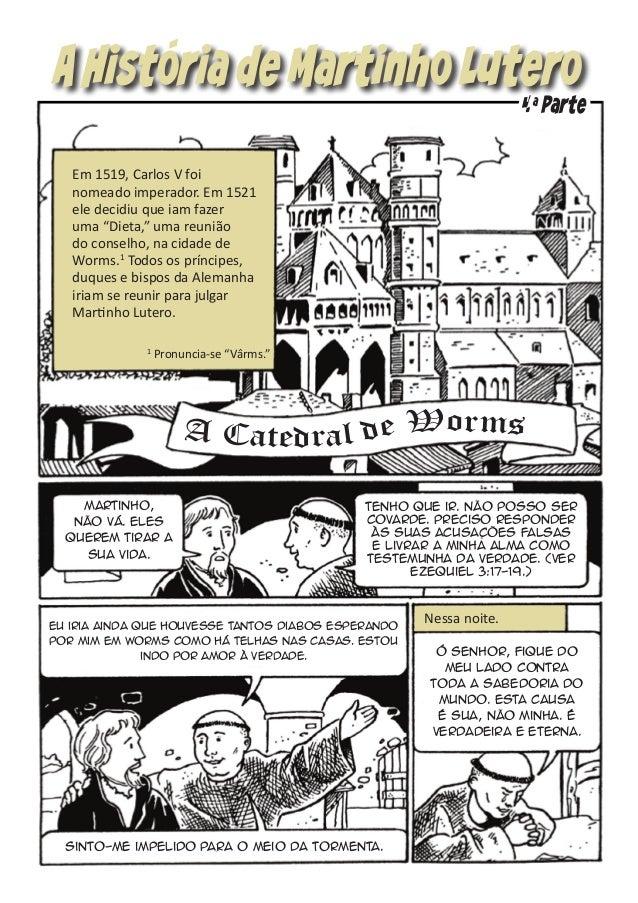 """A Historia de Martinho Lutero  4a Parte  Em 1519, Carlos V foi nomeado imperador. Em 1521 ele decidiu que iam fazer uma """"D..."""