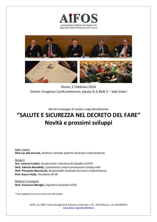 AiFOS, c/o CSMT, Università degli Studi di Brescia, via Branze n. 45 - 25123 Brescia – tel. 030.6595031 www.aifos.it segre...