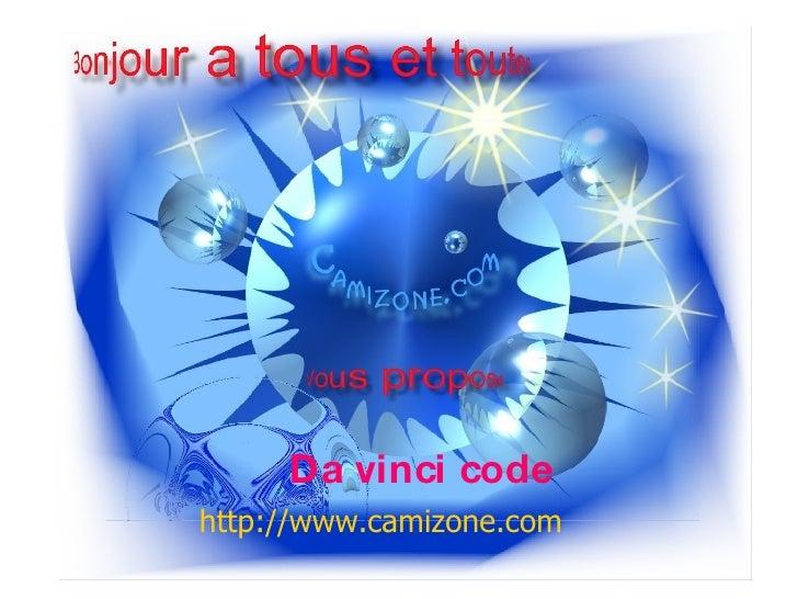 http://www.camizone.com Da vinci code