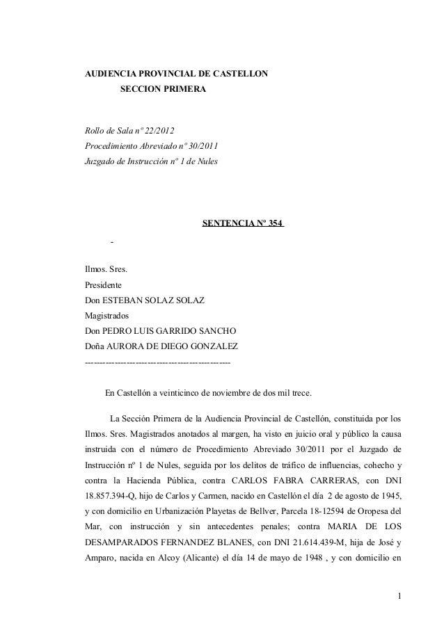 AUDIENCIA PROVINCIAL DE CASTELLON SECCION PRIMERA  Rollo de Sala nº 22/2012 Procedimiento Abreviado nº 30/2011 Juzgado de ...