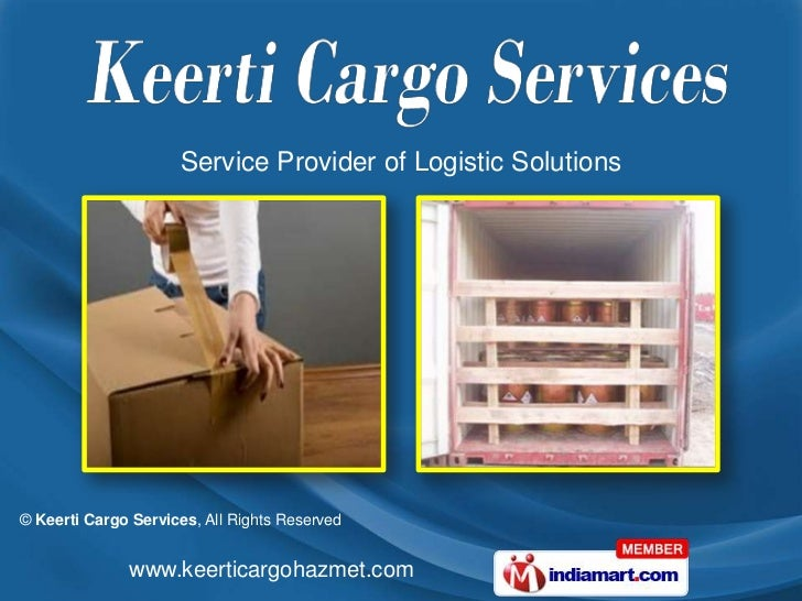 Service Provider of Logistic Solutions© Keerti Cargo Services, All Rights Reserved              www.keerticargohazmet.com