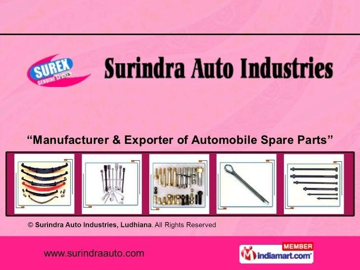 """ Manufacturer & Exporter of Automobile Spare Parts"""