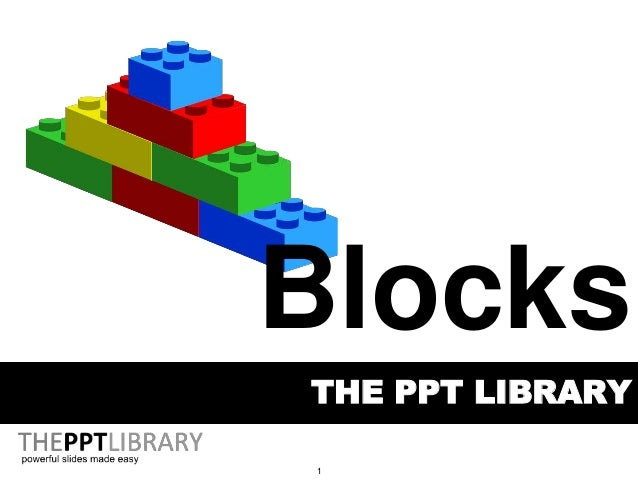 1 THE PPT LIBRARY Blocks