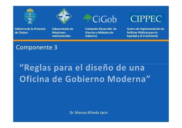 Gobierno de la Provincia   Subsecretaría de      Fundación Desarrollo de   Centro de Implementación de de Chubut          ...