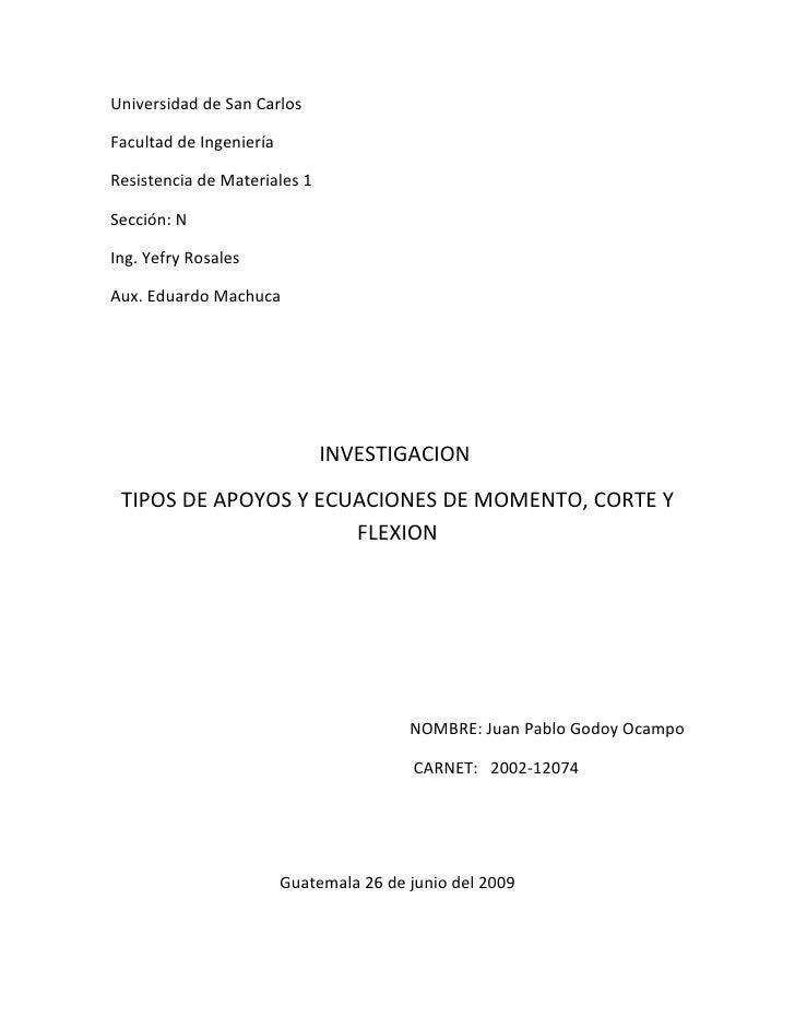 Universidad de San Carlos  Facultad de Ingeniería  Resistencia de Materiales 1  Sección: N  Ing. Yefry Rosales  Aux. Eduar...