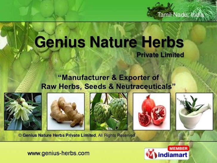 Tamil Nadu, India       Genius Nature Herbs                                                             Private Limited   ...