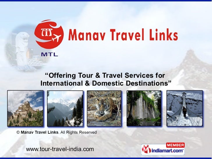 """ Offering Tour & Travel Services for  International & Domestic Destinations"""