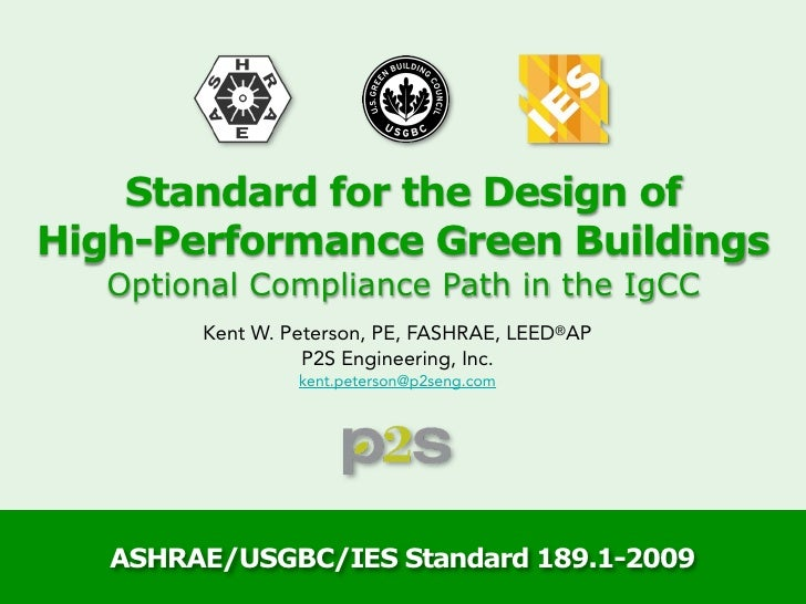 Standard for the Design of High-Performance Green Buildings    Optional Compliance Path in the IgCC         Kent W. Peters...