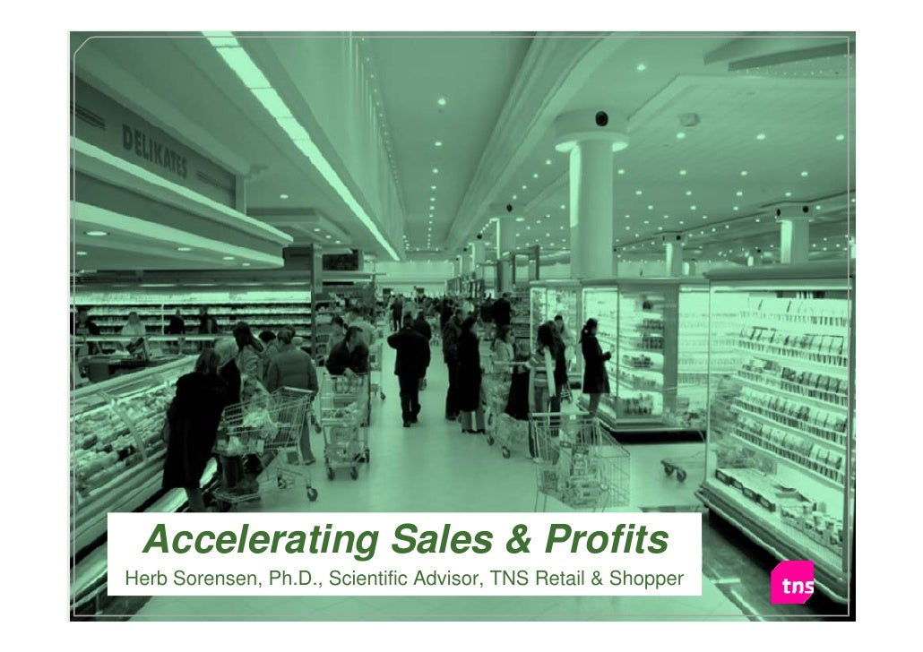 Accelerating Sales & Profits                                                           Retail & ShopperHerb Sorensen, Ph.D...