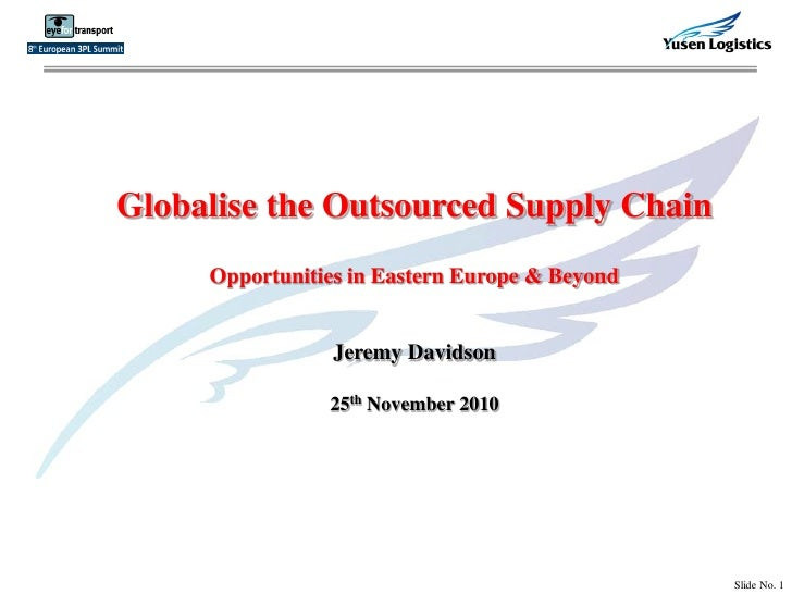 Jeremy Davidson from NYK Logistics; 'Globalise the Outsourced Supply Chain: Seize New Market Opportunities in Eastern Europe, the BRIC Countries and Beyond'