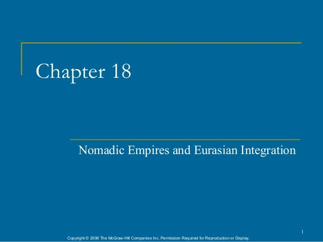 Chapter 18        Nomadic Empires and Eurasian Integration                                                                ...