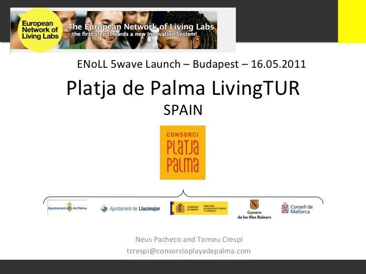 ENoLL 5wave Launch – Budapest – 16.05.2011 Platja de Palma LivingTUR                            SPAI...