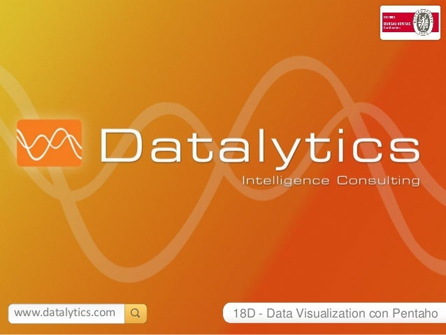 www.datalytics.com   18D - Data Visualization con Pentaho