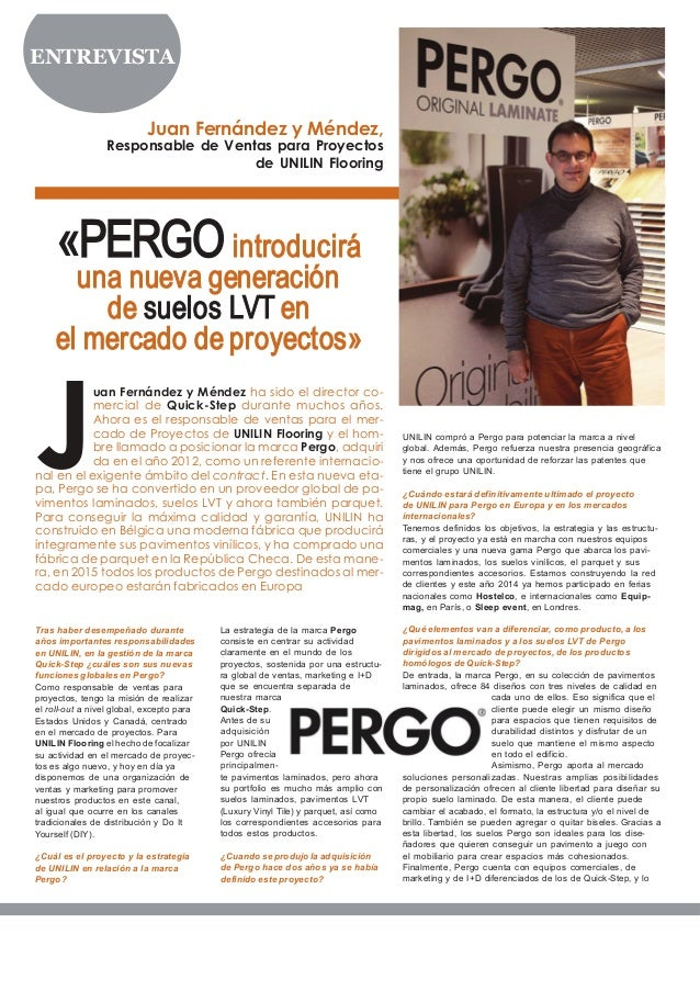 ENTREVISTA Juan Fernández y Méndez, Responsable de Ventas para Proyectos de UNILIN Flooring Tras haber desempeñado durante...