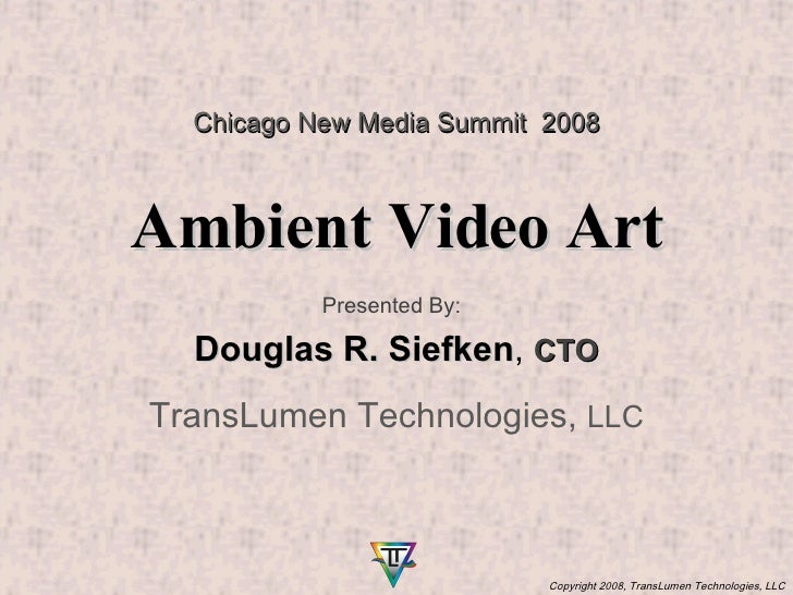 Ambient Video Art, Doug Siefken, Translumen Technologies