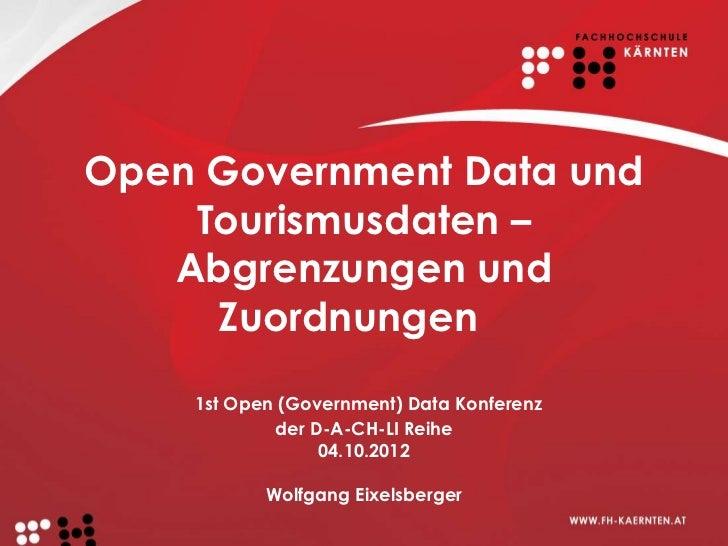 Open Government Data und    Tourismusdaten –   Abgrenzungen und     Zuordnungen    1st Open (Government) Data Konferenz   ...