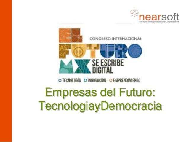 Empresas del Futuro:TecnologiayDemocracia